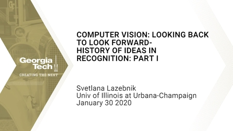 Thumbnail for entry Svetlana Lazebnik - Computer Vision: Looking Back to Look Forward- History of Ideas in Recognition: Part I