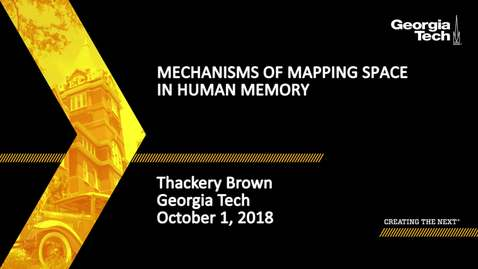 Thumbnail for entry Thackery Brown - Mechanisms of Mapping Space in Human Memory
