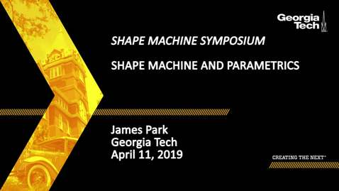 Thumbnail for entry James Park - Shape Machine and Parametrics