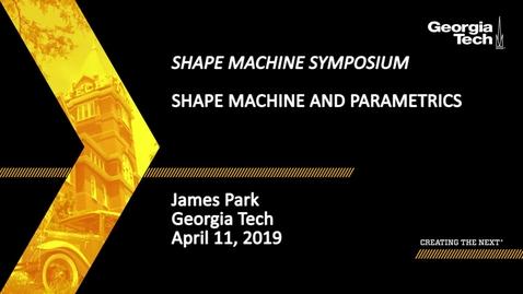 Thumbnail for entry James Park - Shape Machine and Parametrics