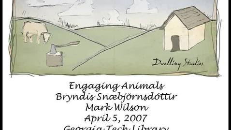 Thumbnail for entry Bryndís Snæbjörnsdóttir, Mark Wilson - Engaging Animals