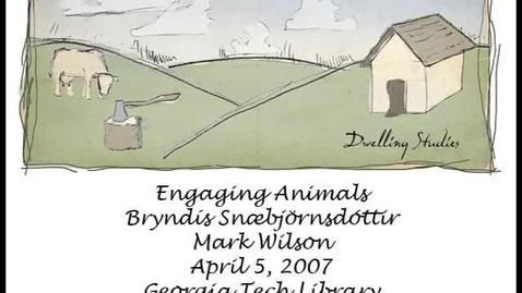 Thumbnail for entry Bryndís Snæbjörnsdóttir, Mark Wilson - Engaging Animals