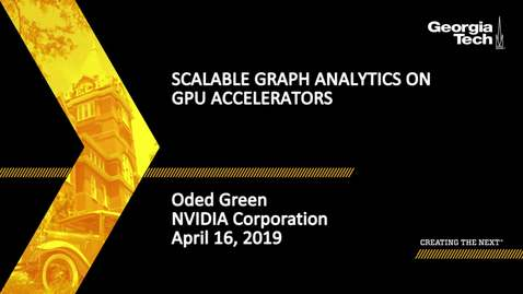 Thumbnail for entry Oded Green - Scalable Graph Analytics on GPU Accelerators