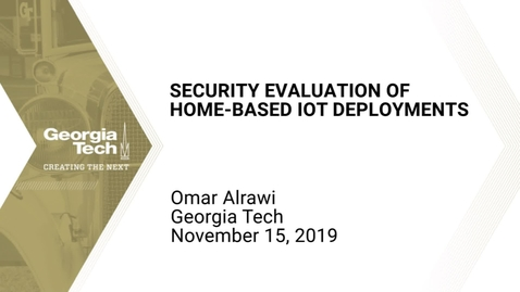 Thumbnail for entry Omar Alrawi - Security Evaluation of Home-Based IoT Deployments