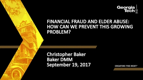 Thumbnail for entry Financial Fraud and Elder Abuse: How can we prevent this growing problem? - Christopher Baker