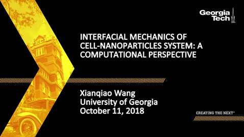 Thumbnail for entry Xianqiao Wang - Interfacial Mechanics of Cell-Nanoparticles System: A Computational Perspective