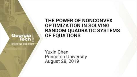 Thumbnail for entry Yuxin Chen - [Lecture 1]  The power of nonconvex optimization in solving random quadratic systems of equations