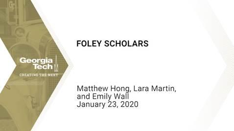 Thumbnail for entry Matthew Hong, Lara Martin, Emily Wall -  Foley Scholars