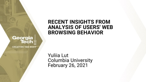Thumbnail for entry Yuliia Lut - Recent Insights from Analysis of Users' Web Browsing Behavior