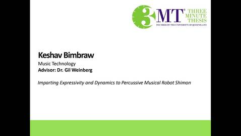 Thumbnail for entry Keshav Bimbraw - Imparting Expressivity and Dynamics to Percussive Musical Robot Shimon