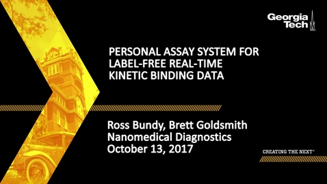 Thumbnail for entry Personal Assay System for Label-free Real-time Kinetic Binding Data - Ross Bundy, Brett Goldsmith
