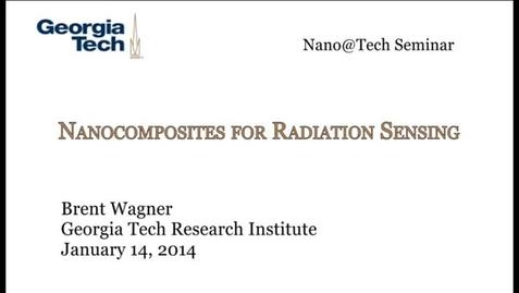 Thumbnail for entry Nanocomposites for Radiation Sensing - Brent Wagner