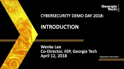 Thumbnail for entry Cybersecurity Demo Day 2018 Introduction - Wenke Lee