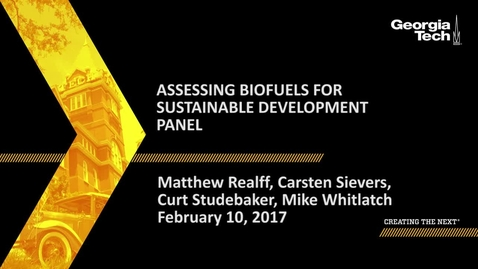 Thumbnail for entry Assessing Biofuels for Sustainable Development Panel Session - Matthew Realff, Carsten Sievers, Curt Studebaker, Mike Whitlatch