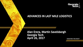 Thumbnail for entry Advances in Last Mile Logistics - Alan Erera, Martin Savelsbergh
