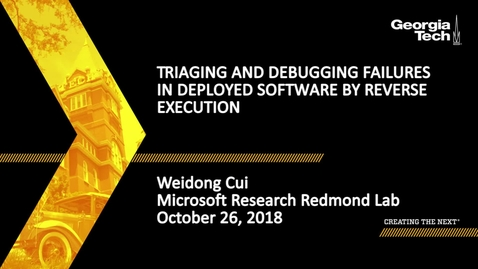 Thumbnail for entry Weidong Cui - Triaging and Debugging Failures in Deployed Software by Reverse Execution