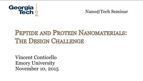 Thumbnail for entry Peptide and Protein Nanomaterials: The Design Challenge - Vincent Conticello