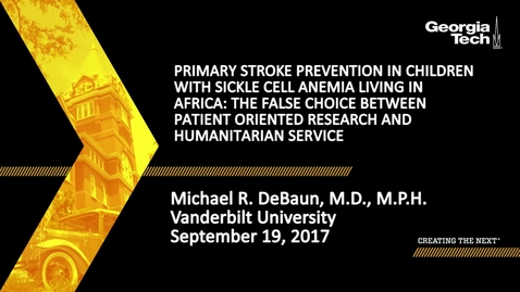 Thumbnail for entry Primary Stroke Prevention in Children with Sickle Cell Anemia Living in Africa: The False Choice between Patient Oriented Research and Humanitarian Service - Michael R. DeBaun