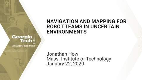 Thumbnail for entry Jonathan How - Navigation and Mapping for Robot Teams in Uncertain Environments
