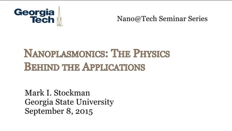 Thumbnail for entry Nanoplasmonics: The Physics behind the Applications - Mark I. Stockman