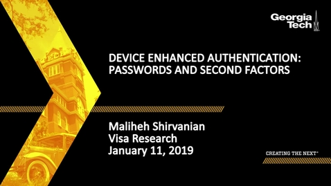 Thumbnail for entry  Maliheh Shirvanian - Device Enhanced Authentication: Passwords and Second Factors