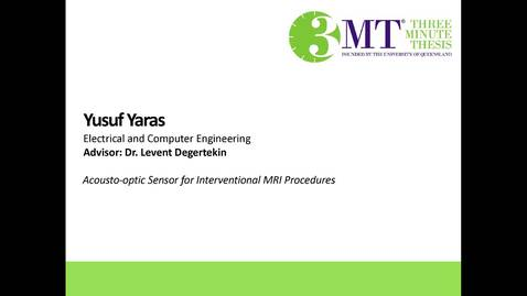 Thumbnail for entry Yusuf Yaras - Acousto-optic Sensor for Interventional MRI Procedures
