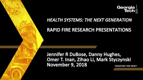 Thumbnail for entry Jennifer R. DuBose, Danny Hughes, Omer T. Inan, Zihao Li, Mark Styczynski - Rapid Fire Research Presentations