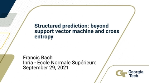 Thumbnail for entry Francis Bach - Structured Prediction - Beyond Support Vector Machine and Cross Entropy