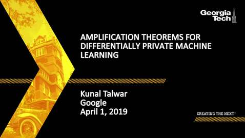 Thumbnail for entry Kunal Talwar - Amplification Theorems for Differentially Private Machine Learning