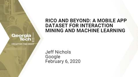 Thumbnail for entry Jeffrey Nichols - Rico and Beyond: A Mobile App Dataset for Interaction Mining and Machine Learning