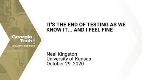 Thumbnail for entry Neal Kingston - It's the end of testing as we know it... and I feel fine