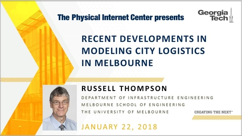 Thumbnail for entry Recent Developments in Modeling City Logistics in Melbourne - Russell Thompson
