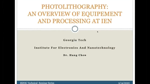 Thumbnail for entry Hang Chen - Photolithography at GT-IEN: An Overview of Processes and Equipment