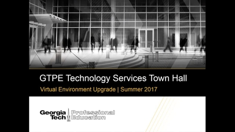 Thumbnail for entry GTPE Technology Services Town Hall 06-30-2017