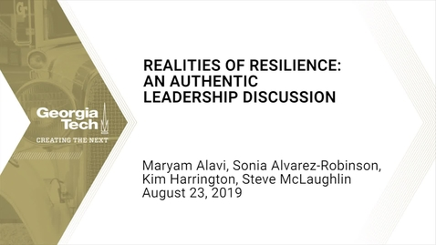 Thumbnail for entry The Realities of Resilience: An Authentic Leadership Discussion