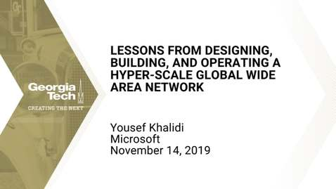 Thumbnail for entry Yousef Khalidi - Lessons from Designing, Building, and Operating a Hyper-scale Global Wide Area Network