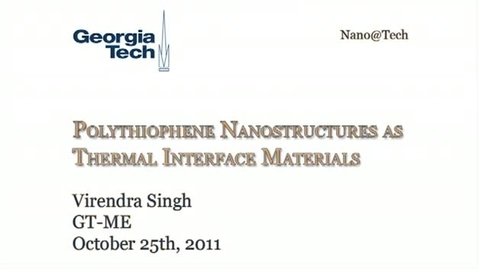Thumbnail for entry Template Assisted Synthesis of Polythiophene Nanostructures Towards Their Application as Thermal Interface Materials - Virendra Singh