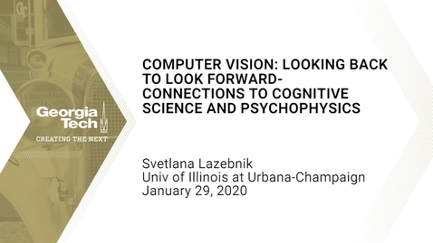 Thumbnail for entry Svetlana Lazebnik - Computer Vision: Looking Back to Look Forward - Connections to Cognitive Science and Psychophysics