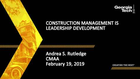 Thumbnail for entry Andrea S. Rutledge - Construction Management is Leadership Development