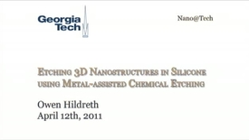Thumbnail for entry  Etching 3D nanostructures in Silicon using Metal-assisted Chemical Etching - Owen Hildreth