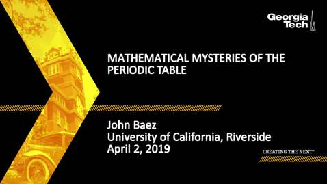 Thumbnail for entry John Baez - Mathematical Mysteries of the Periodic Table