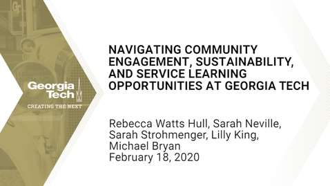 Thumbnail for entry Navigating Community Engagement, Sustainability, and Service Learning Opportunities at Georgia Tech