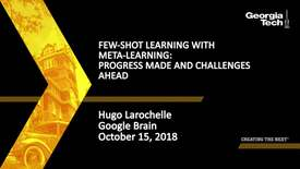 Thumbnail for entry Hugo Larochelle - Few-shot Learning with Meta-Learning: Progress Made and Challenges Ahead