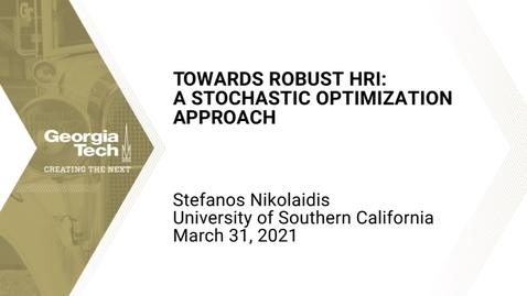 Thumbnail for entry Stefanos Nikolaidis - Towards Robust HRI: A Stochastic Optimization Approach