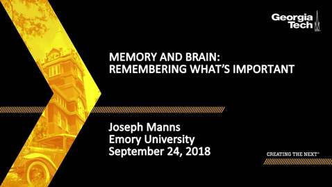 Thumbnail for entry Joseph Manns - Memory and Brain: Remembering What's Important