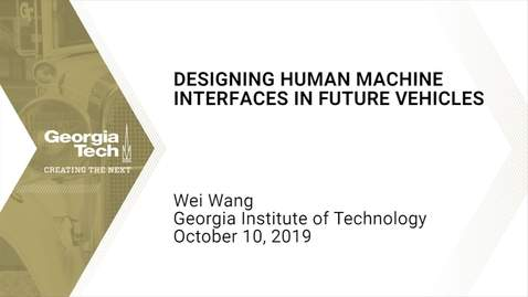 Thumbnail for entry Wei Wang - Designing Human Machine Interfaces in Future Vehicles