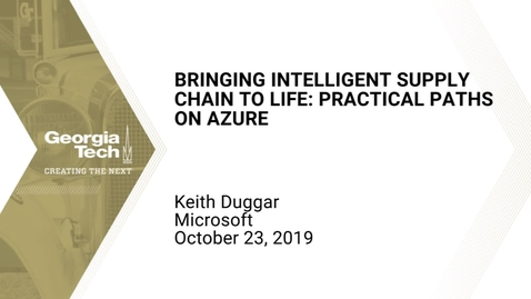 Thumbnail for entry Keith Duggar - Bringing Intelligent Supply Chain to Life: Practical Paths on Azure