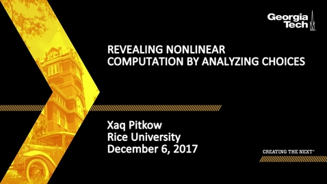 Thumbnail for entry Revealing nonlinear computation by analyzing choices - Xaq Pitkow