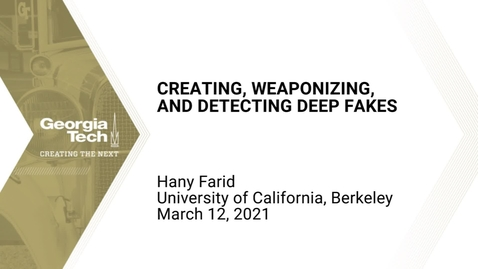 Thumbnail for entry Hany Farid - Creating, Weaponizing, and Detecting Deep Fakes