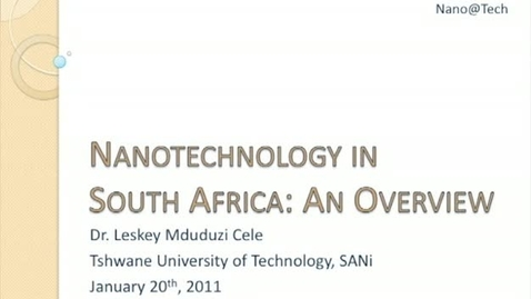 Thumbnail for entry Nanotechnology in South Africa: An Overview - Leskey Mduduzi Cele